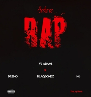 VJ Adams - Define Rap 2 Ft. Dremo, N6, Blaqbonez